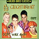 Caught in the Act - Dont Walk Away [CD Maxi-Single]