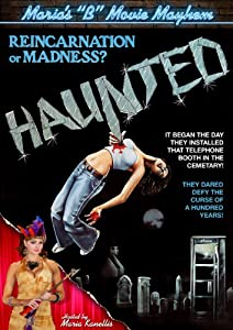 "Haunted (Maria's ""B"" Movie Mayhem)"
