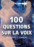 100 Questions sur la voix