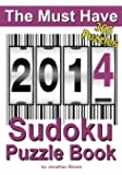 The Must Have 2014 Sudoku Puzzle Book: 365 Sudoku Puzzles. A puzzle a day to challenge you every day of the year. 5 difficulty levels.