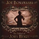 The Ballad Of John Henry Joe Bonamassa