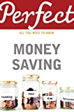 Perfect Money Saving (Perfect (Random House))