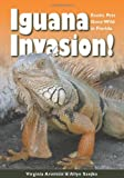 Iguana Invasion!: Exotic Pets Gone Wild in Florida