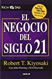 img - for El negocio del siglo XXI (The Business of the 21st Century) (Spanish Edition) (Padre Rico / Rich Dad) book / textbook / text book