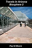 img - for Travels In Arizona - Biosphere 2 book / textbook / text book