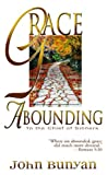 Grace Abounding (0883682591) by John Bunyan
