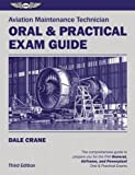 Aviation Maintenance Technician Oral & Practical Exam Guide (Oral Exam Guide series)