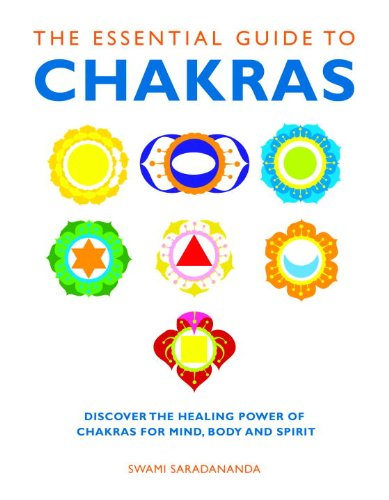 The Essential Guide to Chakras: Discover the Healing Power of Chakras for Mind, Body and Spirit (Essential Guides Series)