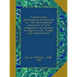 Commercium philosophico-technicum; or, The philosophical commerce of arts: designed as an attempt to improve arts...