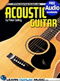 Acoustic Guitar Lessons for Beginners: Teach Yourself How to Play Guitar  Free Audio Available   Progressive  available at Amazon for Rs.2867.42