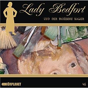 Der panische Maler (Lady Bedfort 46) Hörspiel