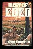 West of Eden Hardcover July 1, 1984