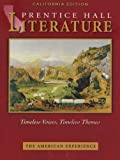img - for The American Experience: California Edition (Prentice Hall Literature Timeless Voices, Timeless Themes) book / textbook / text book