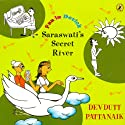 Saraswati's Secret River: Fun in Devlok (       UNABRIDGED) by Devdutt Pattanaik Narrated by Rupa Krishnan