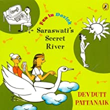 Saraswati's Secret River: Fun in Devlok (       UNABRIDGED) by Devdutt Pattanaik Narrated by Rupa Krishnan