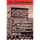 The 1948 Olympics: How London Rescued the Gamesby Bob Phillips