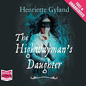 The Highwayman's Daughter Audiobook