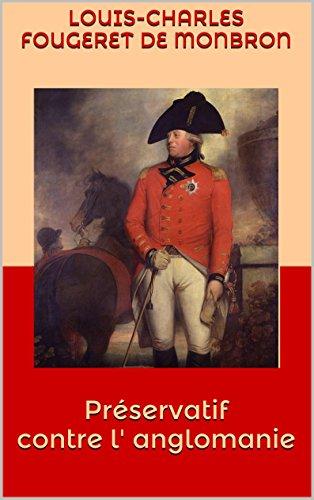 Louis-Charles Fougeret de Monbron - Préservatif contre l' anglomanie