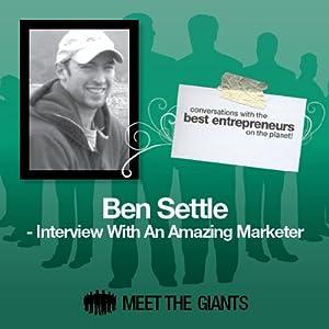 Ben Settle - Interview with an Amazing Marketer Speech