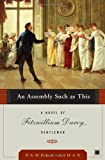 An Assembly Such as This: A Novel of Fitzwilliam Darcy, Gentleman (Fitzwilliam Darcy Gentleman)