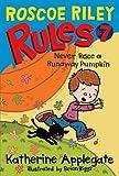 Never Race A Runaway Pumpkin (Turtleback School & Library Binding Edition) (Roscoe Riley Rules (Prebound))