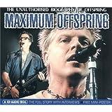Maximum Offspring: The Unauthorised Biography of Offspring (Maximum series)