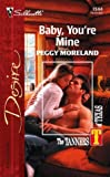 img - for Baby, You're Mine: The Tanners of Texas (Silhouette Desire) book / textbook / text book