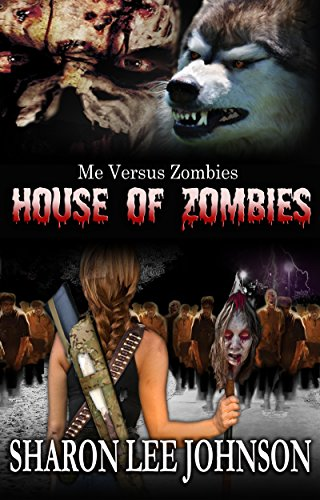 Sharon Lee Johnson - House of Zombies (Me VS Zombies Book 30)
