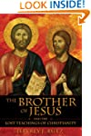 Brother Of Jesus And The Lost Teachin...