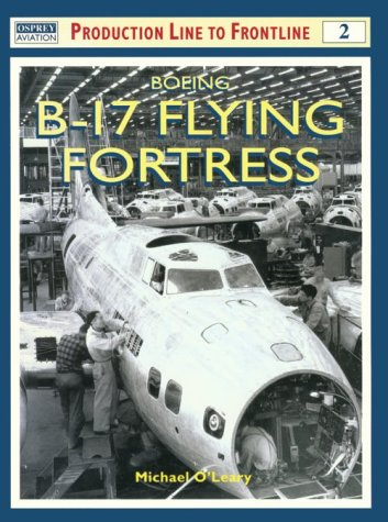 Boeing B-17 Flying Fortress (Osprey Production Line to Frontline 2)
