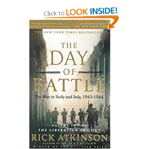 The Day of Battle: The War in Sicily and Italy, 1943-1944 (Liberation Trilogy) by Rick Atkinson