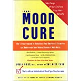 The Mood Cure: The 4-Step Program to Rebalance Your Emotional Chemistry and Rediscover Your Natural Sense of Well-Being ~ Julia Ross MA