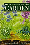 Over Under in the Garden: An Alphabet Book (0374356777) by Schories, Pat