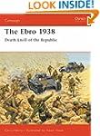 Ebro, The, 1938 (Osprey Military Camp...