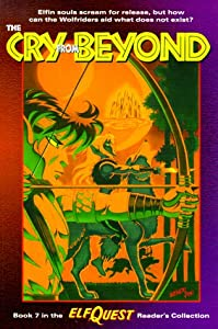 Elfquest Book #7: The Cry from Beyond by Wendy Pini and Richard Pini
