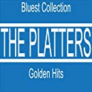 The Platters Golden Hits (Bluest Collection) (Bluest Collection)