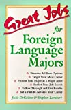 Great Jobs for Foreign Language Majors (Vgm's Great Jobs Series) (0844243515) by Degalan, Julie
