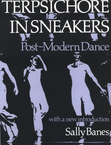 Terpsichore in Sneakers: Post-Modern Dance (Wesleyan...