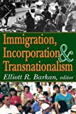 img - for Immigration, Incorporation and Transnationalism book / textbook / text book