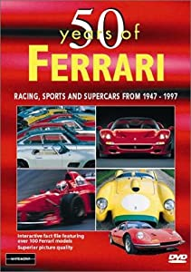 50 Years of Ferrari: Racing, Sports and Supercars From 1947-1997