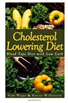 Cholesterol Lowering Diet: Blood Type Diet with Low Carb