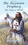 img - for The Ascension Prophecy: The Time is Now! book / textbook / text book