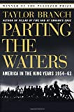 Parting the Waters: America in the King Years, 1954-63 (0671687425) by Branch, Taylor