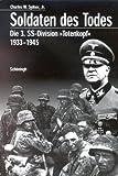 Soldaten des Todes: Die 3 - SS-Division 'Totenkopf' 1933 - 1945 - Charles W. Sydnor