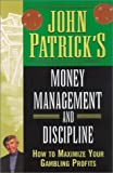 John Patrick's Money Management For Gamblers: How to Maximize Your Gambling Profits (0818406070) by Patrick, John