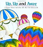 Up, Up and Away (0448402491) by Ruth Heller