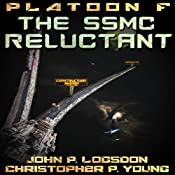 The SSMC Reluctant: Platoon F, Book 1 | John P. Logsdon, Christopher P. Young