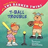 img - for The Barker Twins: T-Ball Trouble book / textbook / text book