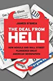 img - for By James O'Shea:The Deal from Hell: How Moguls and Wall Street Plundered Great American Newspapers [Hardcover] book / textbook / text book