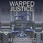 Warped Justice | Kevin Schwartz